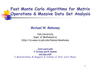 Fast Monte Carlo Algorithms for Matrix Operations  Massive Data Set Analysis