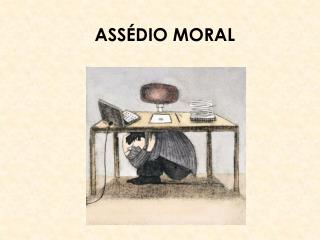 ASS�DIO MORAL