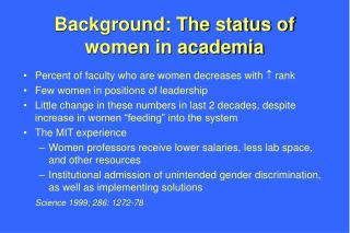 Background: The status of women in academia
