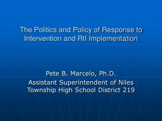 The Politics and Policy of Response to Intervention and RtI Implementation