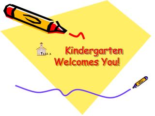 Kindergarten Welcomes You!