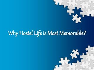 Why Hostel Life is Most Memorable?