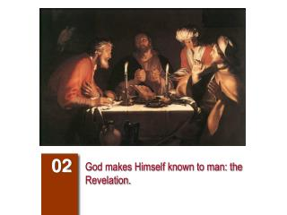 God makes Himself known to man: the Revelation.