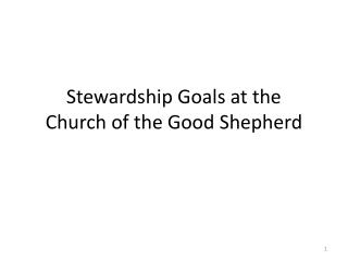 Stewardship Goals at the  Church of the Good Shepherd