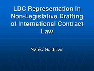 LDC Representation in Non-Legislative Drafting of International Contract Law