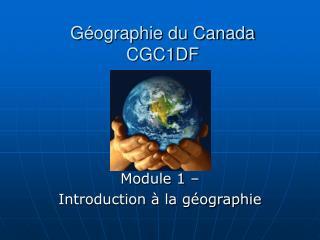 Géographie du Canada CGC1DF