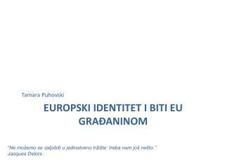 EUROPSKI IDENTITET I BITI EU GRAĐANINOM