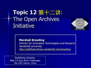Topic 12  第十二讲 : The Open Archives Initiative