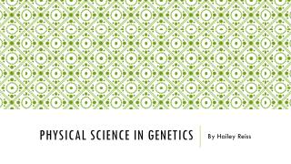 Physical science in genetics