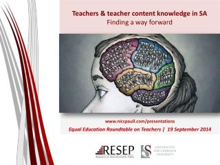 Teachers & teacher content knowledge in SA Finding a way forward