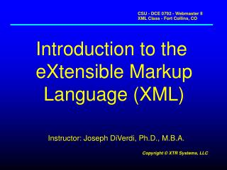 Introduction to the  eXtensible Markup Language (XML)