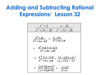 Adding and Subtracting Rational Expressions:  Lesson 32