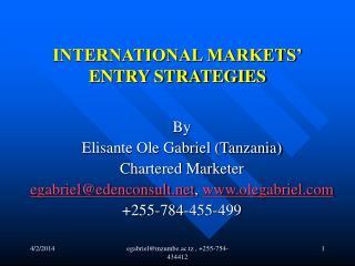 INTERNATIONAL MARKETS  ENTRY STRATEGIES