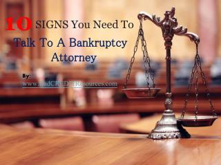 10 Signs You Need to Talk To A Bankruptcy Attorney