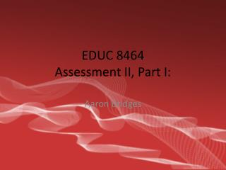 EDUC 8464 Assessment II, Part I:
