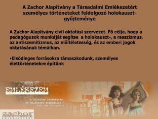 A Zachor Alapítvány a Társadalmi Emlékezetért