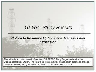 10-Year Study Results Colorado Resource Options and Transmission Expansion
