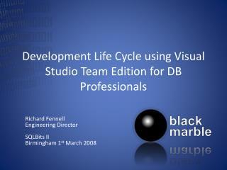 Development Life Cycle using Visual Studio Team Edition for DB Professionals