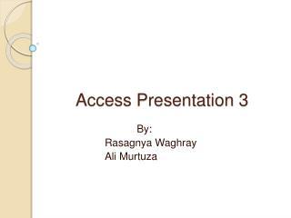 Access Presentation 3