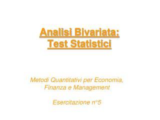 Analisi  Bivariata : Test Statistici
