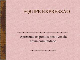 EQUIPE EXPRESSÃO