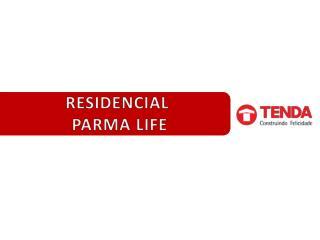RESIDENCIAL  PARMA LIFE