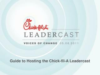 Guide to Hosting the Chick-fil-A Leadercast