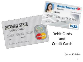 Debit Cards  and  Credit Cards