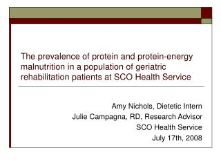 The prevalence of protein and protein-energy malnutrition in a population of geriatric rehabilitation patients at SCO He