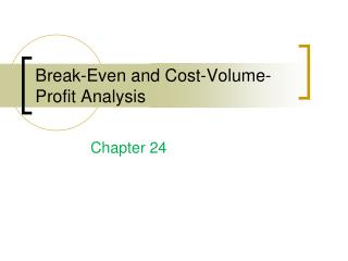 Break-Even and Cost-Volume-Profit Analysis
