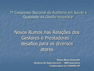 7� Congresso Nacional de Auditoria em Sa�de e Qualidade da Gest�o Hospitalar