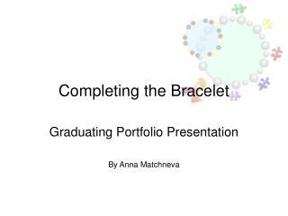 Completing the Bracelet