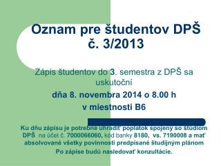 Oznam pre študentov DPŠ č. 3/2013