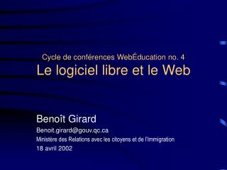 Cycle de conférences WebÉducation no. 4 Le logiciel libre et le Web
