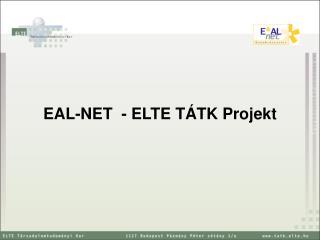 EAL-NET  - ELTE T�TK Projekt