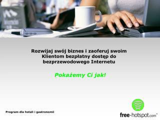 Rozwijaj swój biznes i zaoferuj swoim Klientom bezpłatny dostęp do bezprzewodowego Internetu