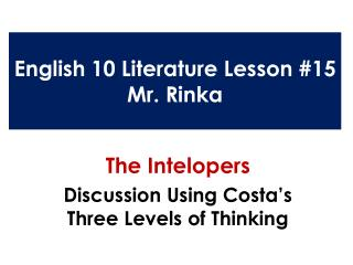 English 10 Literature Lesson #15 Mr.  Rinka