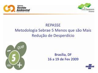 Brasília, DF 16 a 19 de Fev 2009