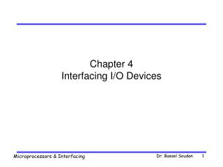 Chapter 4 Interfacing I/O Devices