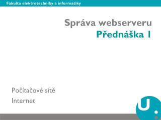 Správa webserveru  Přednáška 1