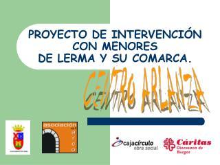 PROYECTO DE INTERVENCI N CON MENORES  DE LERMA Y SU COMARCA.