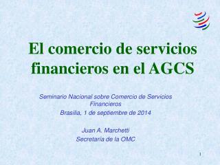 El comercio de servicios financieros en el AGCS