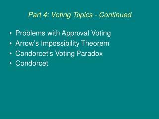 Part 4: Voting Topics - Continued