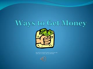 Ways to Get Money