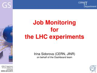 Job Monitoring  for  the LHC experiments Irina Sidorova (CERN, JINR)