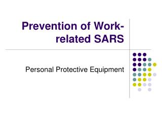 Prevention of Work-related SARS