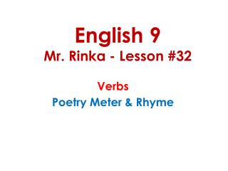 English 9 Mr.  Rinka  - Lesson #32