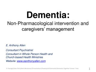 Dementia:  Non-Pharmacological intervention and  caregivers� management