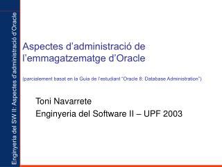 Toni Navarrete Enginyeria del Software II – UPF 200 3