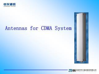 Antennas for CDMA System